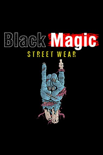 Black Magic Street Wear Zombie Hand 666 Sign Journal Notebook: 6x9 book size of 120 line pages journal notebook for writing purpose or even use it as ... down important notes to be written on it