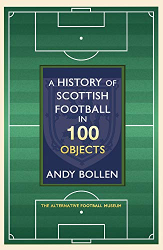 A History of Scottish Football in 100 Objects: The Alternative Football Museum