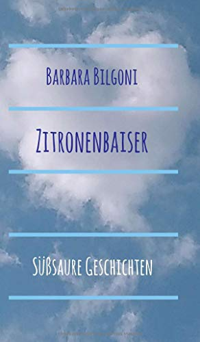 Zitronenbaiser: Süßsaure Geschichten (Wolkenreihe)