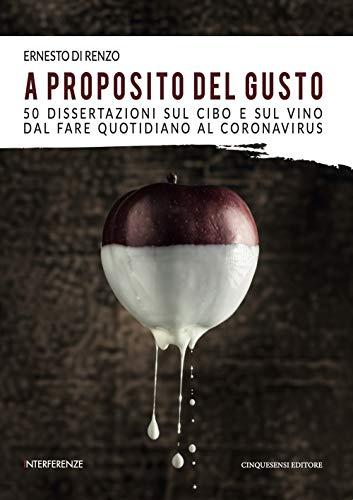 A proposito del gusto. 50 dissertazioni sul cibo e sul cibo...