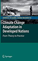 Climate Change Adaptation in Developed Nations: From Theory to Practice (Advances in Global Change Research (42))
