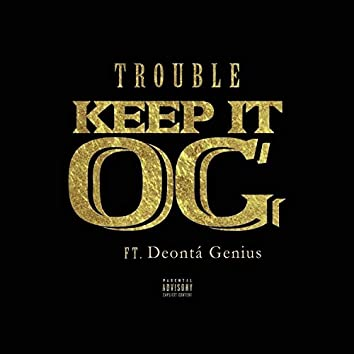 Keep It OG (feat. Deontá Genius)