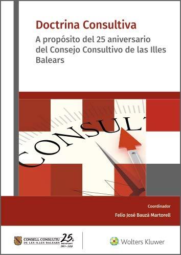 Doctrina consultiva. A propósito del 25 aniversario del Consejo Consultivo de las Illes Balears