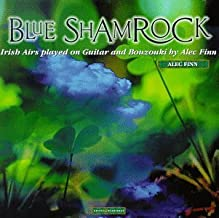 Blue Shamrock: Irish Airs Played on Guitar and Bouzouki by Alec Finn