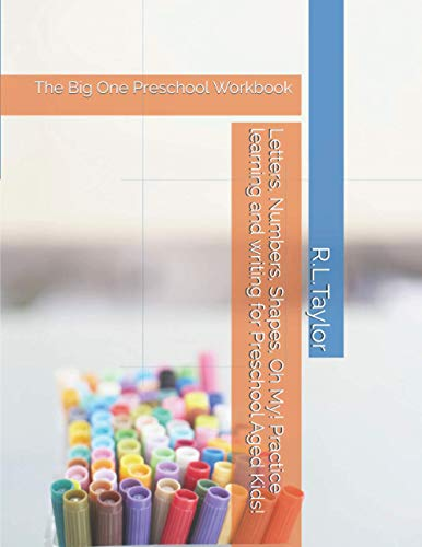 Compare Textbook Prices for The Big One Preschool Workbook: Letters, Numbers, Shapes, Oh My! Practice learning and writing for Preschool Aged Kids  ISBN 9798737354190 by Taylor, R. L.