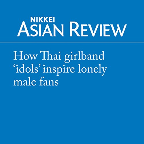 How Thai girlband 'idols' inspire lonely male fans audiobook cover art