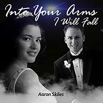 Into Your Arms I Will Fall