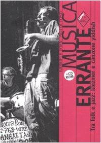 Musica errante. Tra folk e jazz: klezmer e canzone yiddish. Con CD-ROM