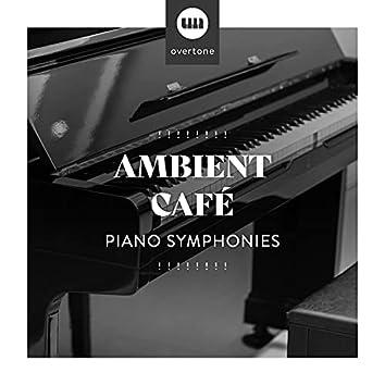 ! ! ! ! ! ! ! ! Ambient Café Piano Symphonies ! ! ! ! ! ! ! !
