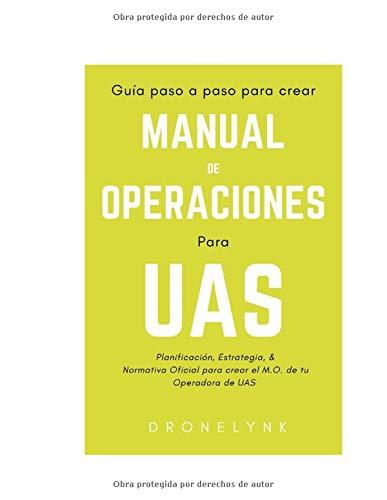 Manual de Operaciones para UAS: Guía paso a paso para su confección