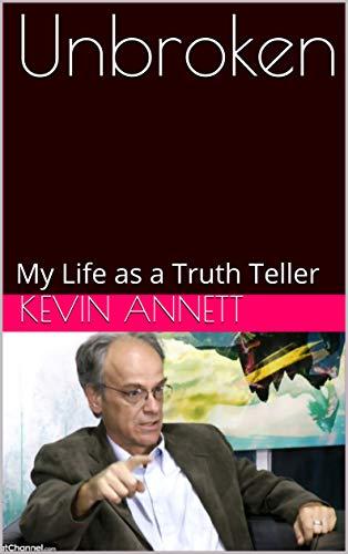 Unbroken: My Life as a Truth Teller (English Edition)
