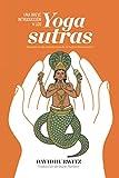Una breve introducción a los yoga sutras: Basada en las enseñanzas de Srivatsa Ramaswami