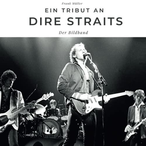 Ein Tribut an Dire Straits: Der Bildband