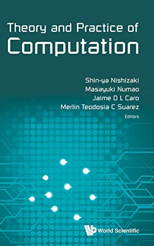 Theory and Practice of Computation: Proceedings of Workshop on Computation: Theory and Practice WCTP2017 Seventh Workshop on Computation: Theory and ... University, Osaka, 12 - 13 September 2017