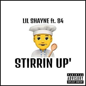 Stirrin' Up (feat. 84)