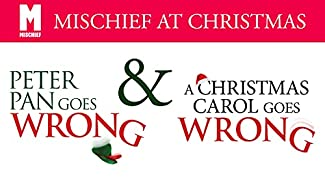 Mischief At Christmas - Peter Pan Goes Wrong & A Christmas Carol Goes Wrong