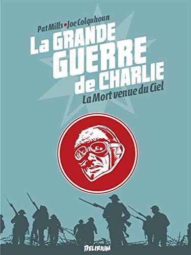 La Grande Guerre de Charlie - volume 9: La Mort venue du Ciel
