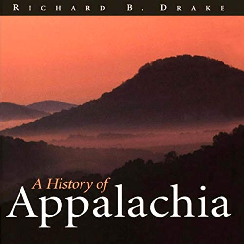 History of Appalachia Audiobook By Richard B. Drake cover art