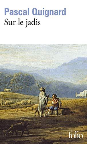 Dernier royaume, II:Sur le jadis
