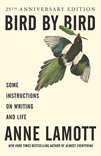 by Lamott, Anne :: Bird by Bird: Some Instructions on Writing and Life-Paperback