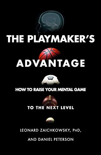 The Playmaker's Advantage: How to Raise Your Mental Game to the Next Level (English Edition)