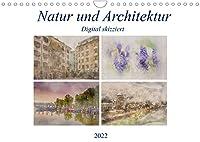 Natur und Architektur - Digital skizziert (Wandkalender 2022 DIN A4 quer): Digitale Fotokunst - Sketch Effekte Natur und Architektur (Monatskalender, 14 Seiten )