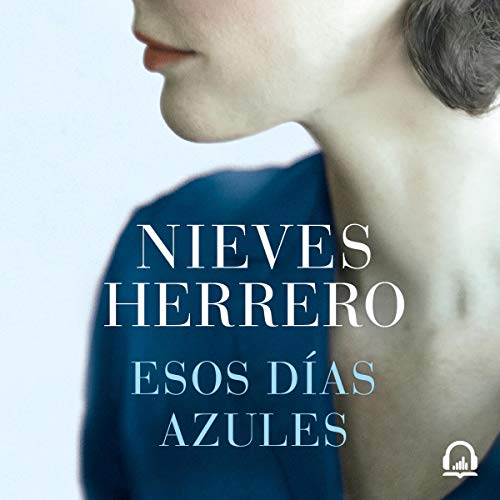 Esos días azules [Those Blue Days] audiobook cover art