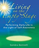 Living on the Empty Stage: Performing Daily Life in the Light of Self-Awareness