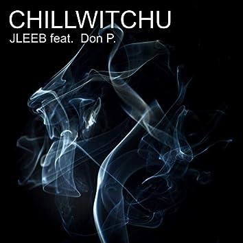 Chillwitchu (feat. Don P.)