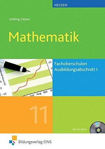 Mathematik / Ausgabe für die Fachoberschulen in Hessen: Mathematik für die Fachoberschulen in Hessen: Ausbildungsabschnitt I: Schülerband 11