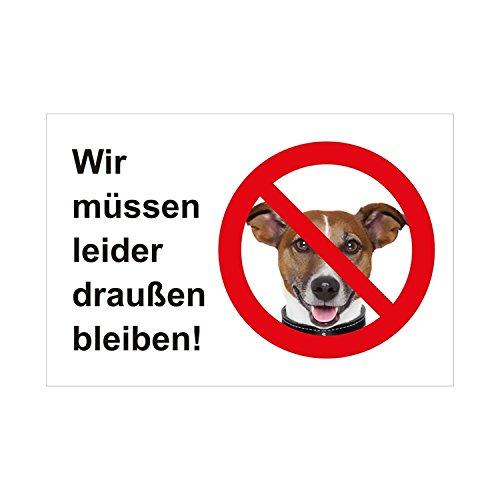 Hinweis-Aufkleber Wir müssen leider draußen bleiben! I hin_286 I Größe DIN A6 I Keine Hunde erlaubt Hundeverbot I Sticker weiß rot schwarz