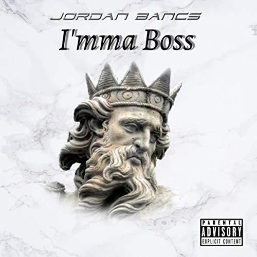 I'mma Boss [Explicit]