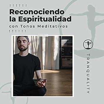 ! ! ! ! ! ! Reconociendo la Espiritualidad con Tonos Meditativos ! ! ! ! ! !