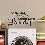 Lavandería Cotizaciones Etiqueta de la pared cuando digo que no estoy hablando de lavandería Etiqueta de la pared de la sala de lavandería Vinilo para el hogar Lavandería Decoración Sigh 37x73cm