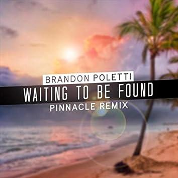 Waiting to Be Found (Pinnacle Remix)