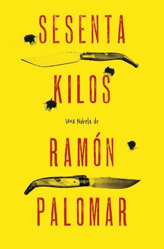 Sesenta kilos de [Ramón Palomar]