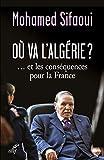 Où va l'Algérie ?... et les conséquences pour la France - Format Kindle - 9782204127974 - 11,99 €