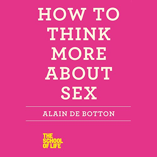 How to Think More About Sex audiobook cover art