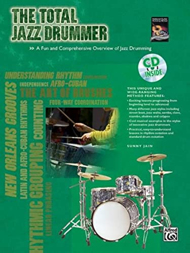 The Total Jazz Drummer: A Fun and Comprehensive Overview of Jazz Drumming, Book & CD...