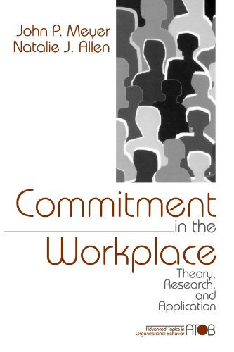 Commitment in the Workplace: Theory, Research, and Application (Advanced Topics in Organizational Behaviour, Band 1)