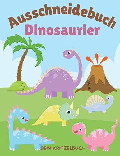 Ausschneidebuch Dinosaurier: Mit der Schere schneiden lernen Bastelbuch für Kinder Dinosaur Malvorlagen zum Ausschneiden