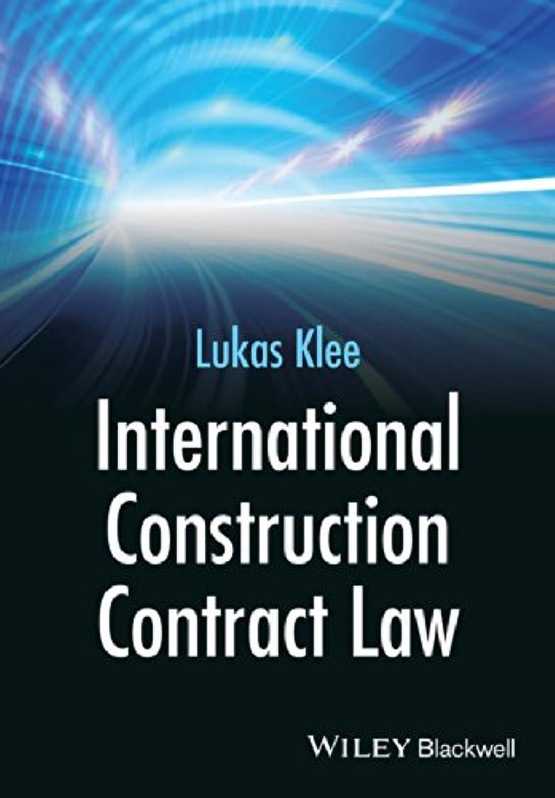 摂氏脊椎従事したInternational Construction Contract Law (English Edition)