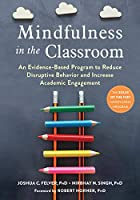 Mindfulness in the Classroom: An Evidence-based Program to Reduce Disruptive Behavior and Increase Academic Engagement