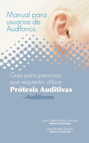 Guía para Personas que Requieren Utilizar Prótesis Auditivas. Audífonos