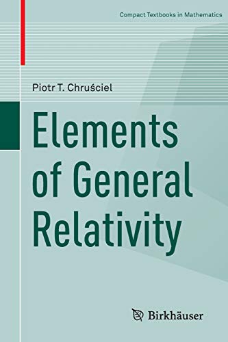 Elements of General Relativity (Compact Textbooks in Mathematics)