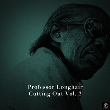 Professor Longhair, Cutting Out Vol. 2