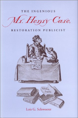 Compare Textbook Prices for The Ingenious Mr. Henry Care, Restoration Publicist  ISBN 9780801867279 by Schwoerer, Lois G.