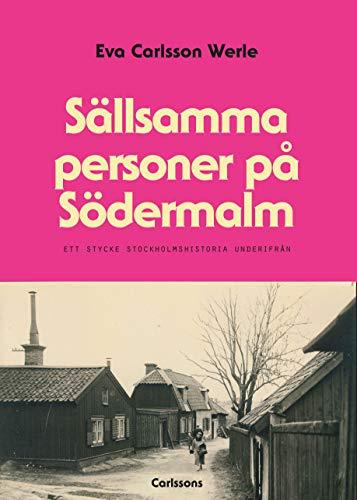 Sällsamma personer på Södermalm : ett stycke Stockholmshistoria underifrån