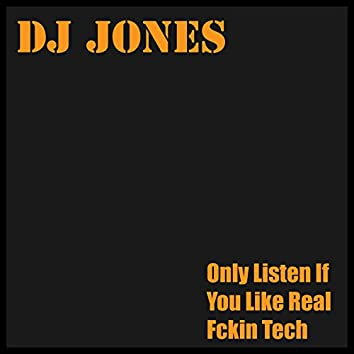 Only Listen If You Like Real Fckin Tech
