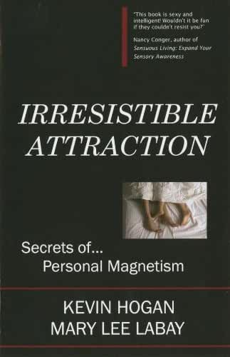 Irresistible Attraction: Secrets of Personal Magnetism (English Edition)